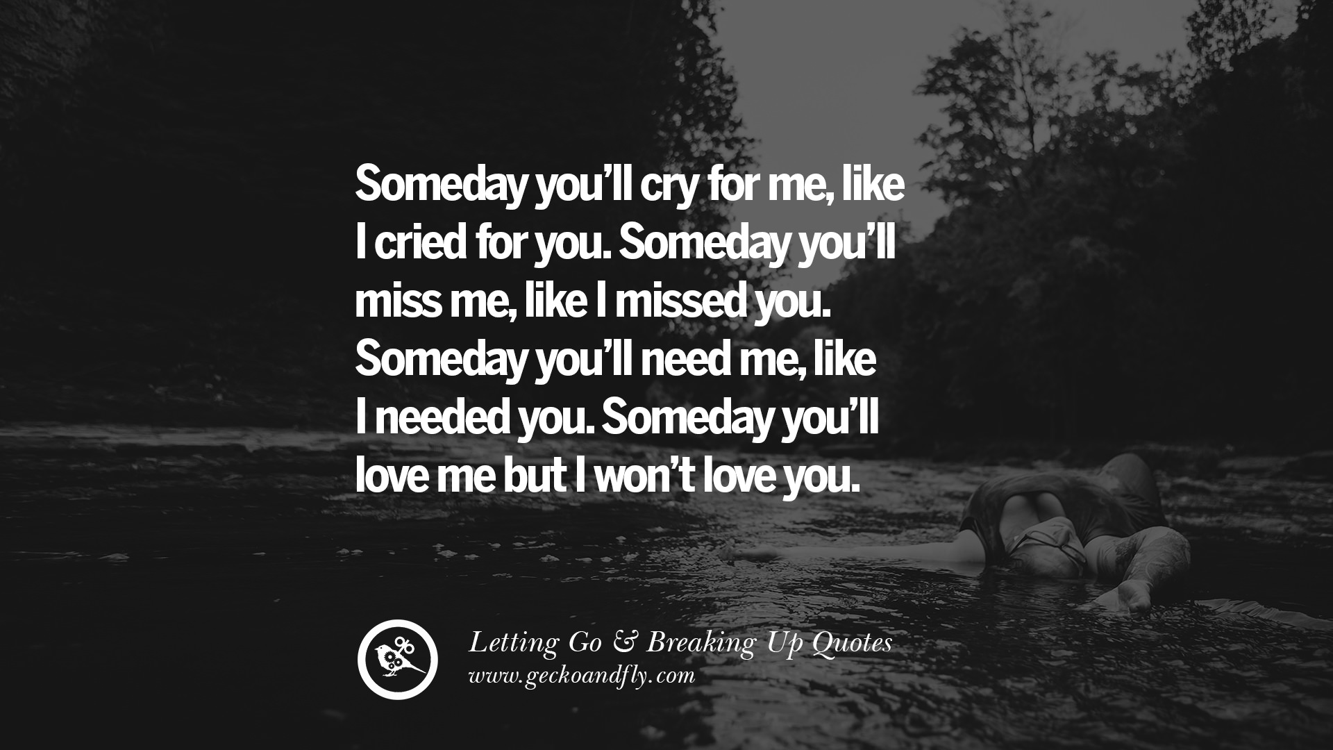 ... you. Someday you'll love me but I won't love you. Quotes About | 1920 x 1080 jpeg 270kB