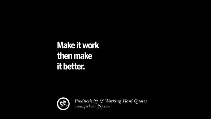 Make it work then make it better. facebook instagram twitter tumblr pinterest poster wallpaper download