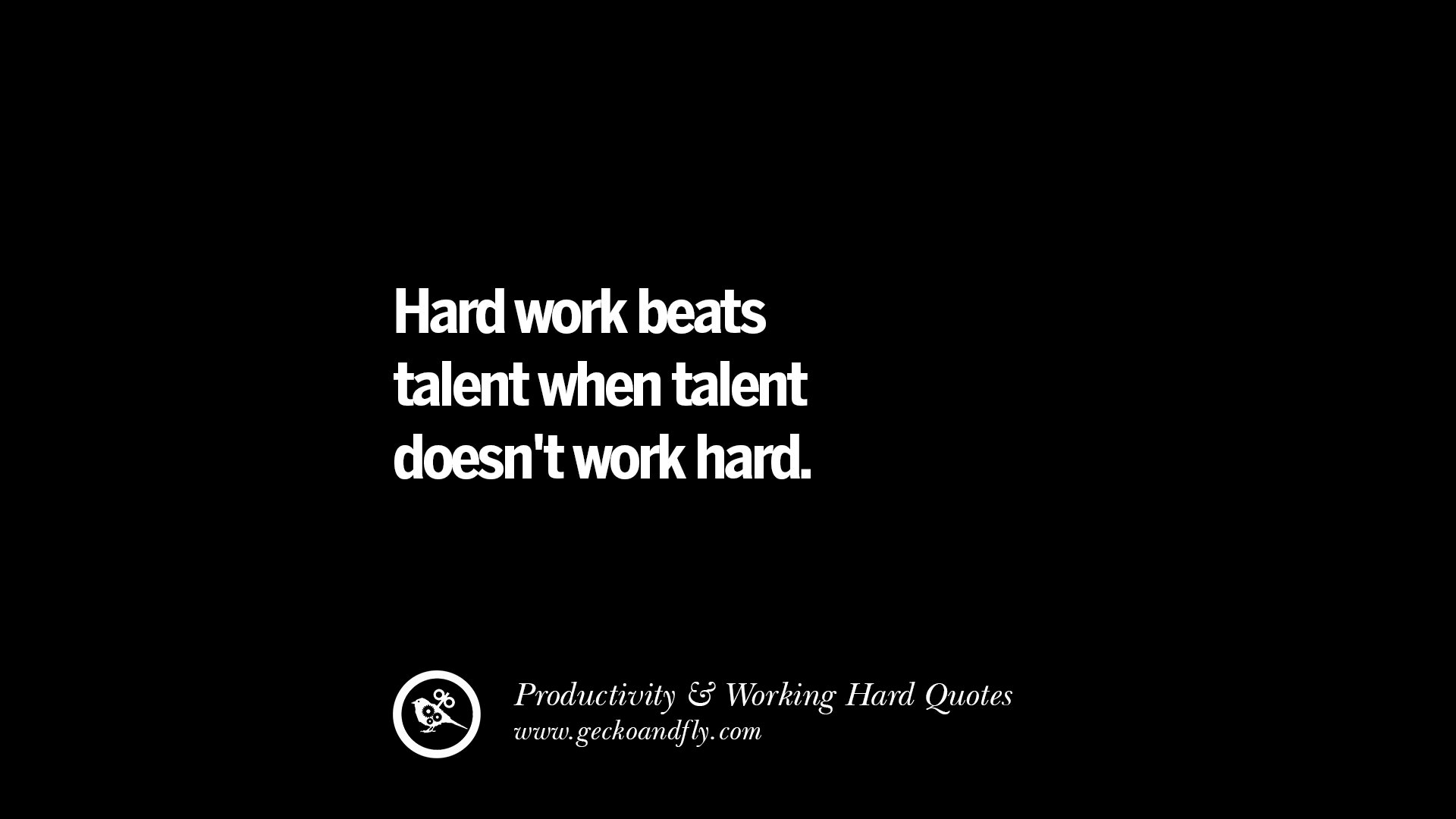 Quotes Hard Work 30 Uplifting Quotes On Increasing Productivity And Working Hard