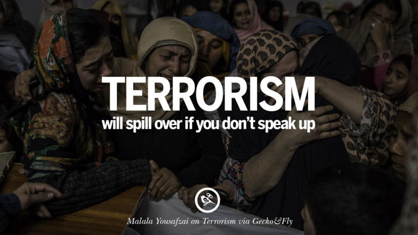 Terrorism will spill over if you don't speak up. - Malala Yousafzai Inspiring Quotes Against Terrorist and Religious Terrorism