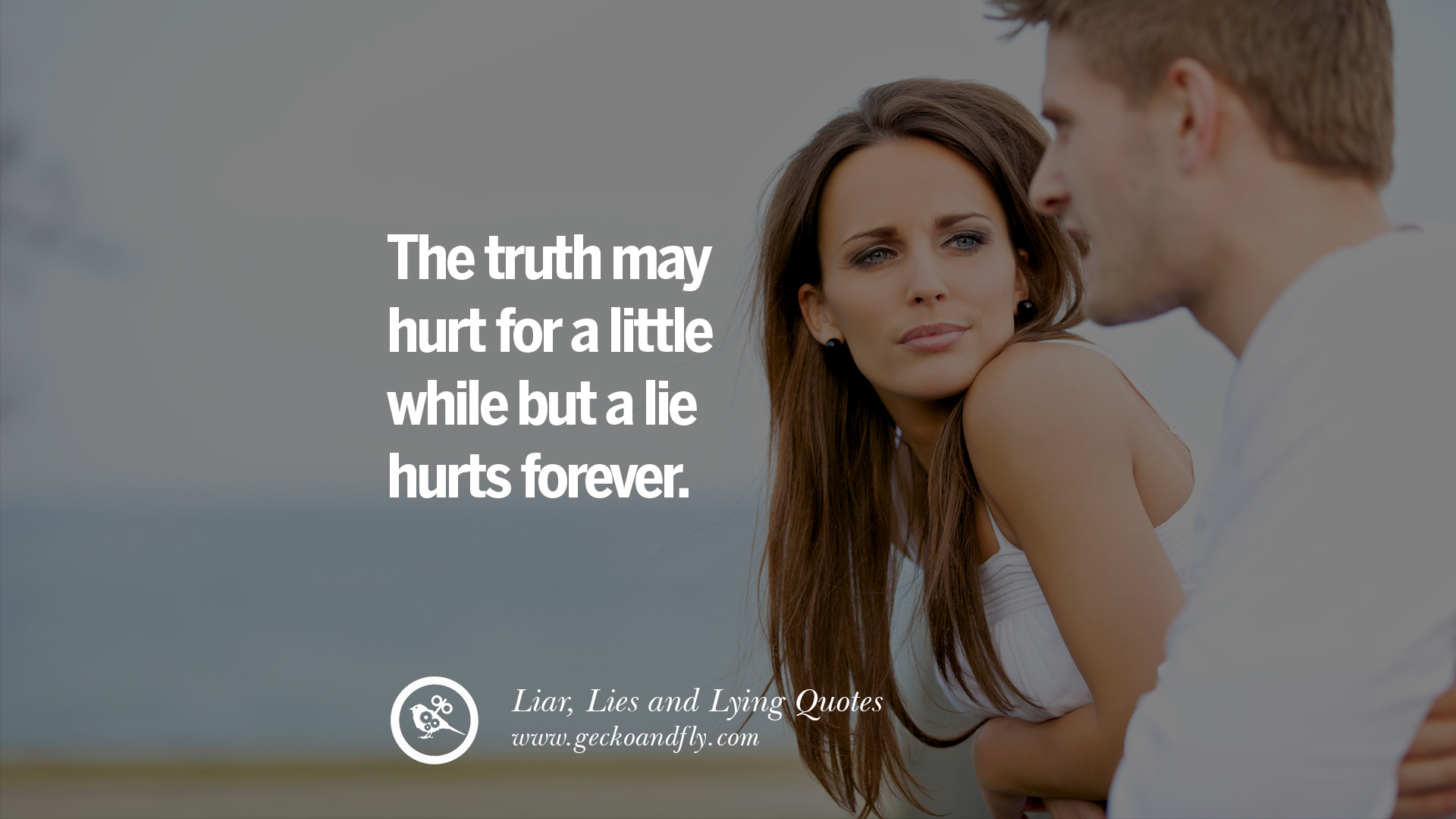 60 Quotes About Liar, Lies and Lying Boyfriend In A ...