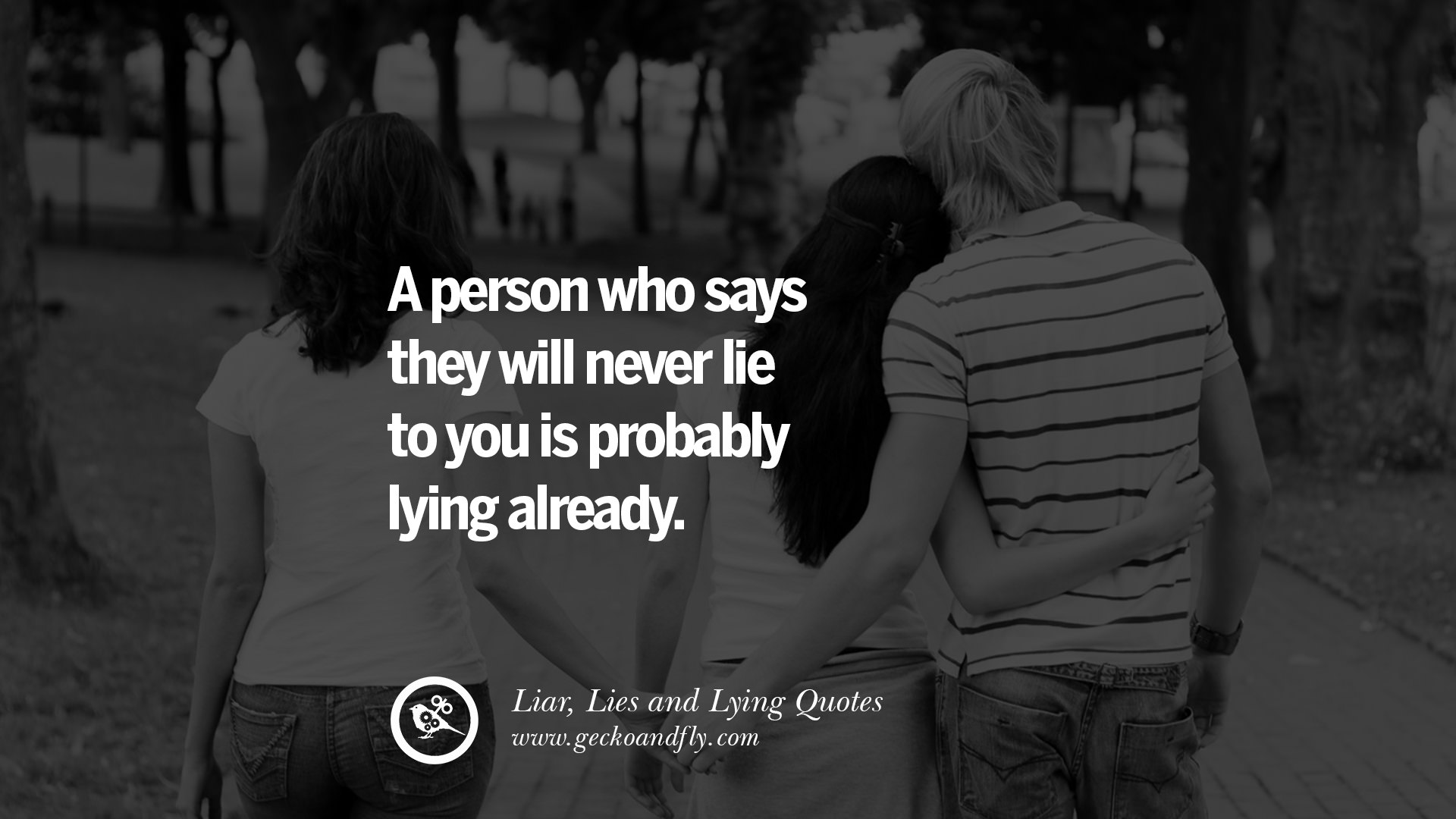 A Person Who Says They Will Never Lie To You Is Probably Lying Already  Quotes