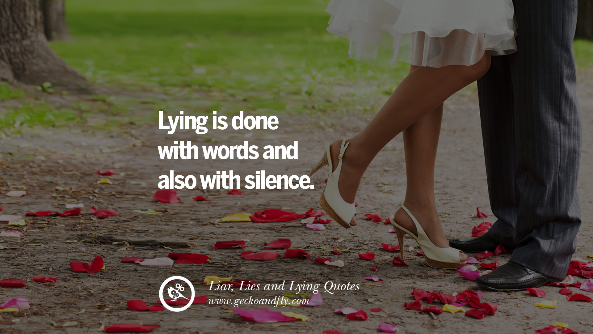 Lying Is Done With Words And Also With Silence