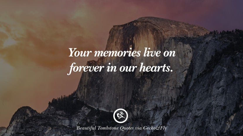 Your memories live on forever in our hearts.