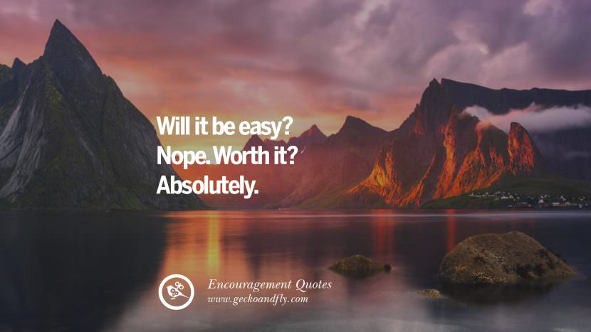 Will it be easy? Nope. Worth it? Absolutely.