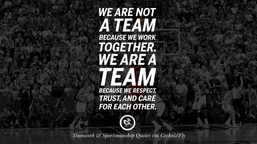 Each Other Is All We Got Quotes: 50 Inspirational Quotes About Teamwork And Sportsmanship