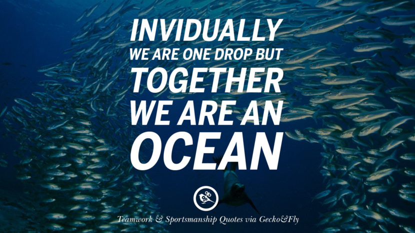 Individually we are one drop but together we are an ocean. Quotes Sportsmanship Teamwork Sports Soccer Fifa Football Cricket NBA Basketball Hockey Tennis Volleyball Table Tennis Baseball Rugby American Football Golf facebook twitter pinterest team work sports saying live online olympics games teamwork quotes inspirational motivational