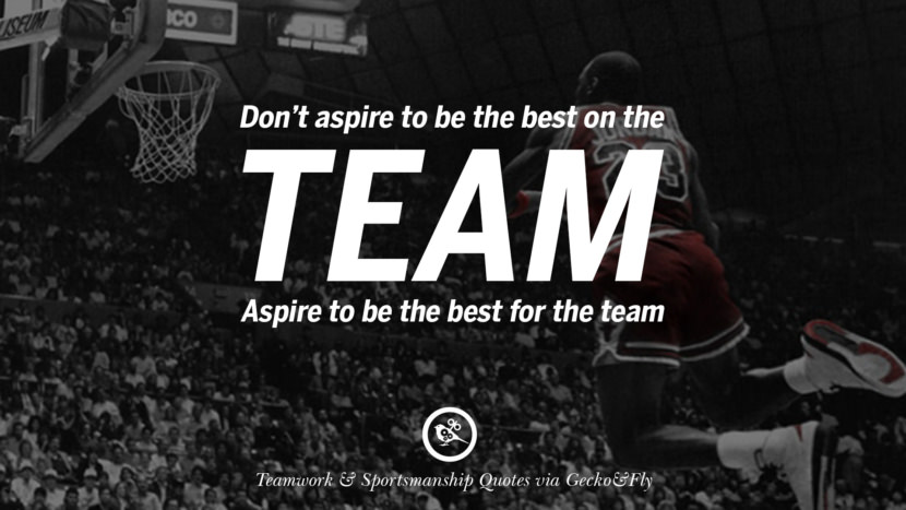 Don't aspire to be the best on the team. Aspire to be the best for the team. Quotes Sportsmanship Teamwork Sports Soccer Fifa Football Cricket NBA Basketball Hockey Tennis Volleyball Table Tennis Baseball Rugby American Football Golf facebook twitter pinterest team work sports saying live online olympics games teamwork quotes inspirational motivational