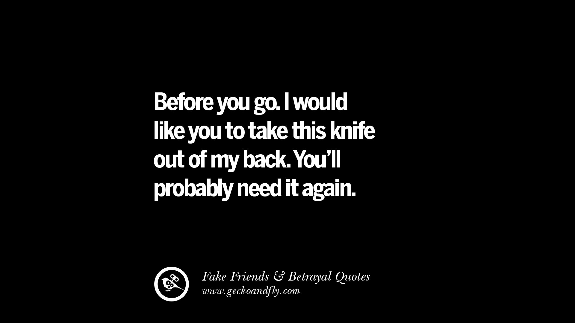 Quotes About Past Memories Of Friendship Fakefriendsbetrayquotes03 1920×1080  Bullshit