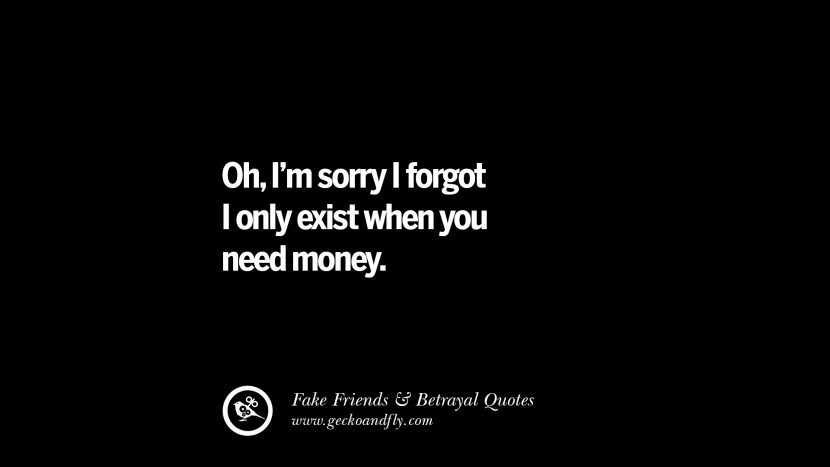 Oh, Iu0027m Sorry I Forgot I Only Exist When You Need Money.