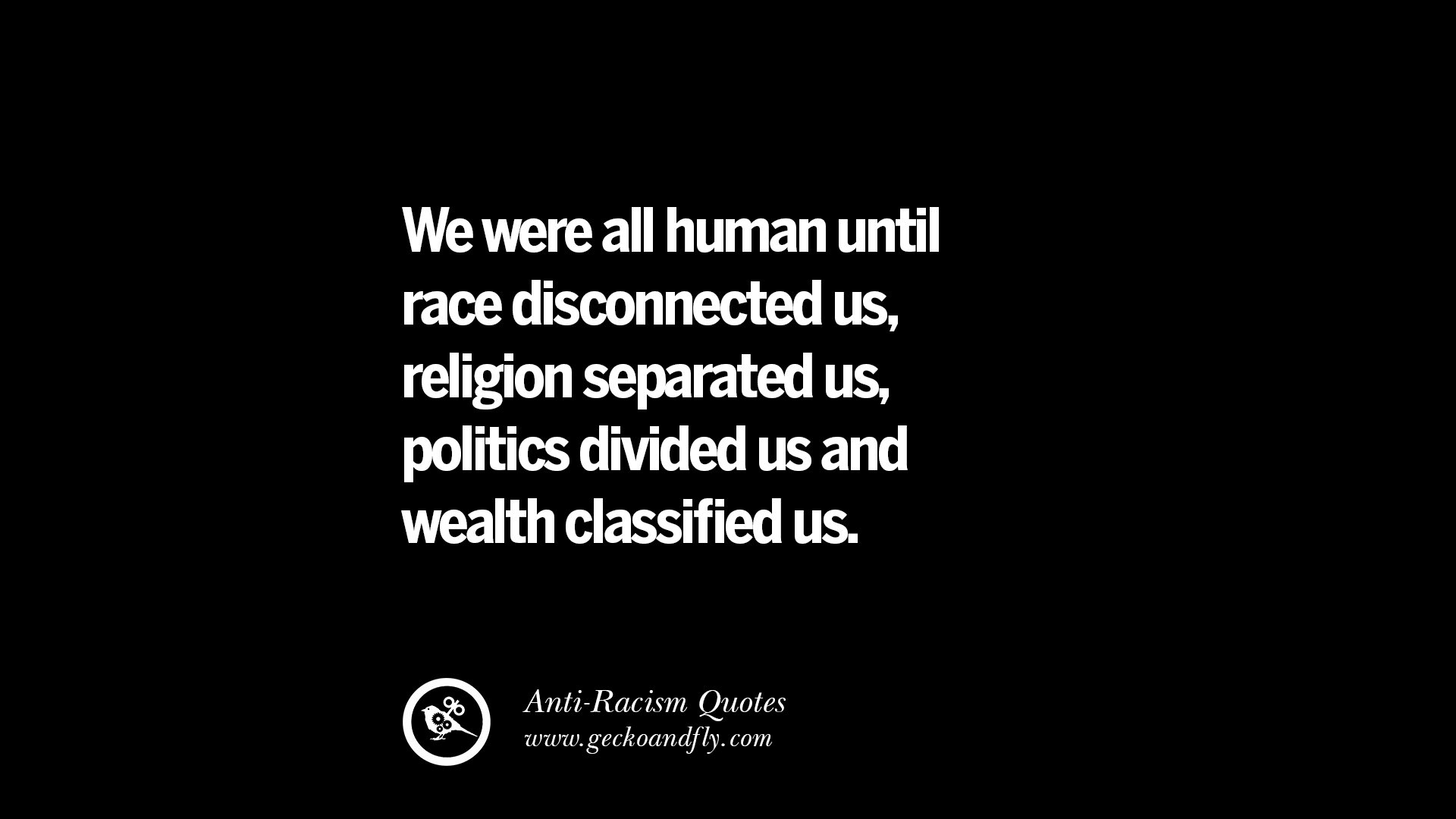 All Quotes 16 Quotes About Anti Racism And Against Racial Discrimination