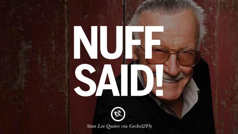 14 Best Stan Lee Quotes On Life Death Responsibility And
