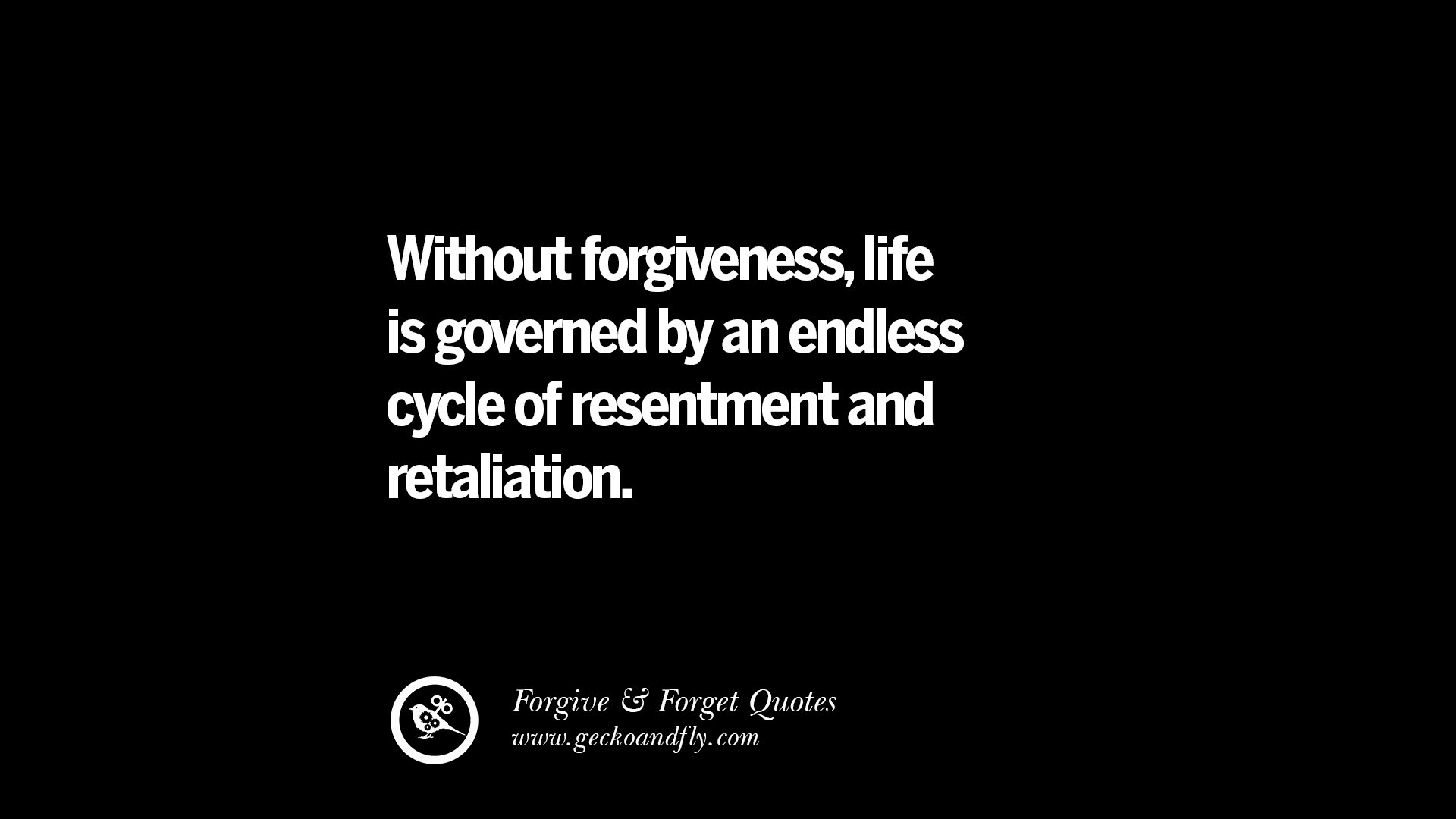 forgive and forget relationship quotes