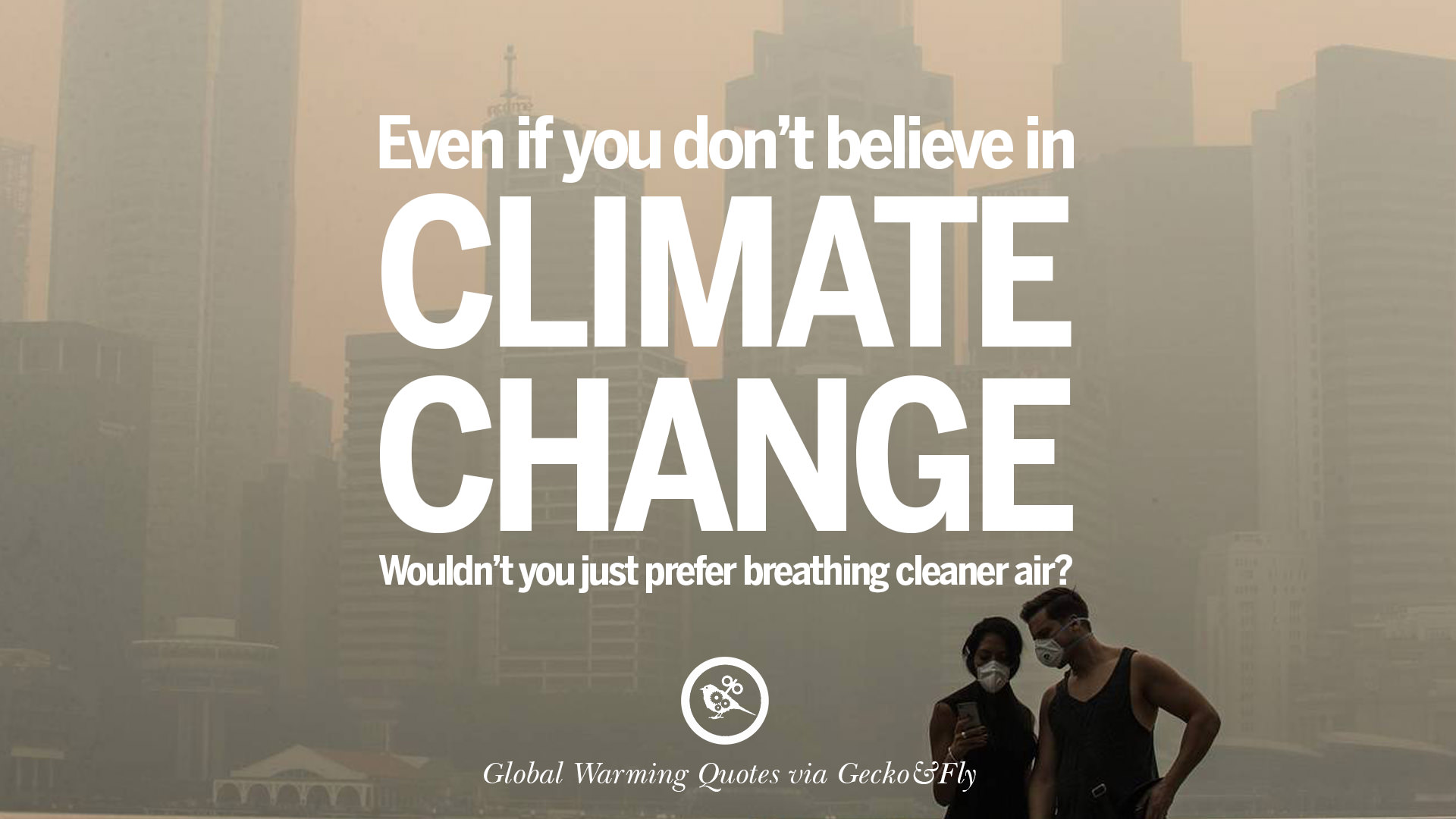 Global Warming Quotes Adorable 20 Global Warming Quotes About Carbon Dioxide Greenhouse Gases