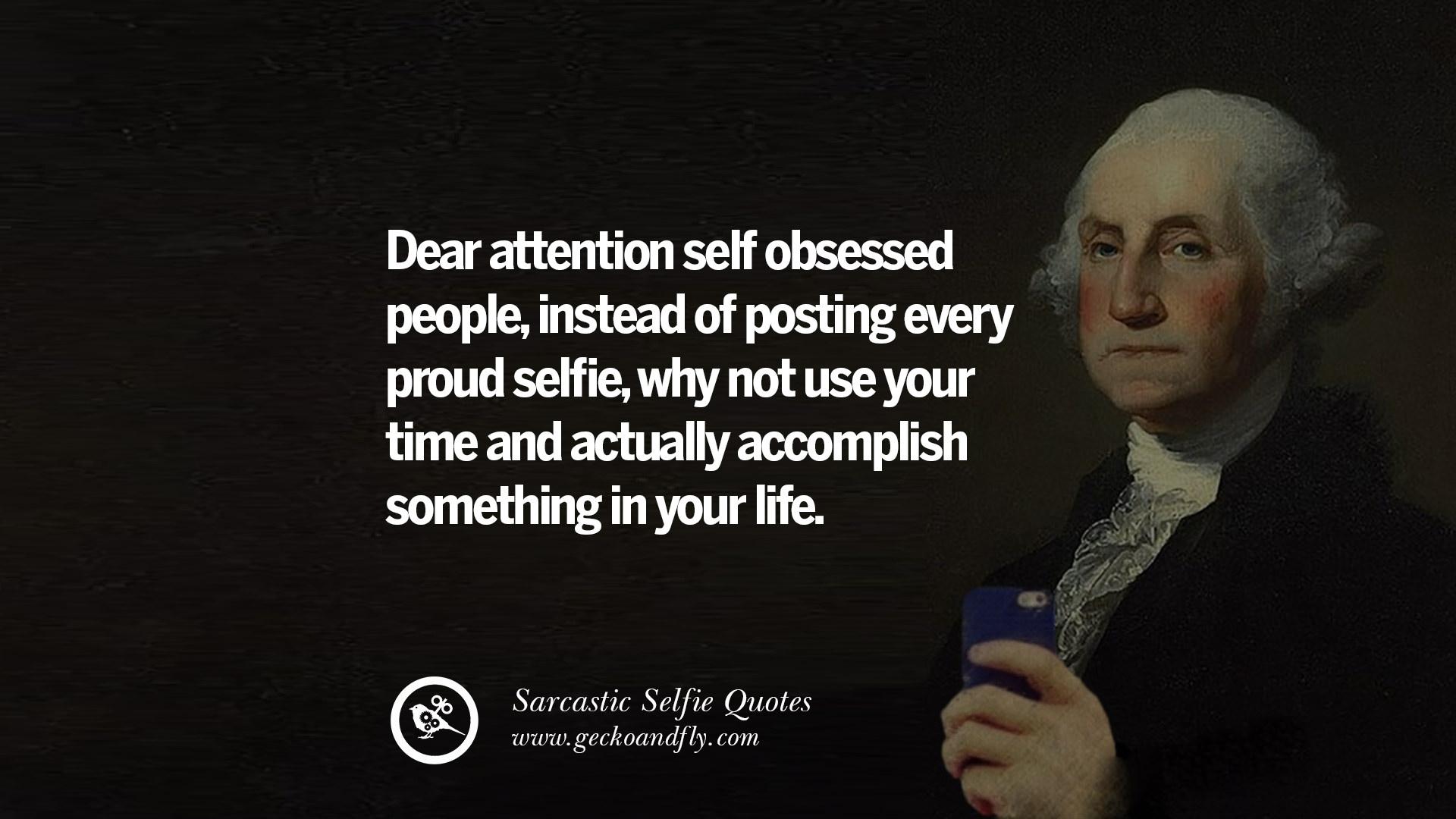 Sarcastic Quotes: 30 Sarcastic Anti-Selfie Quotes For Facebook And Instagram
