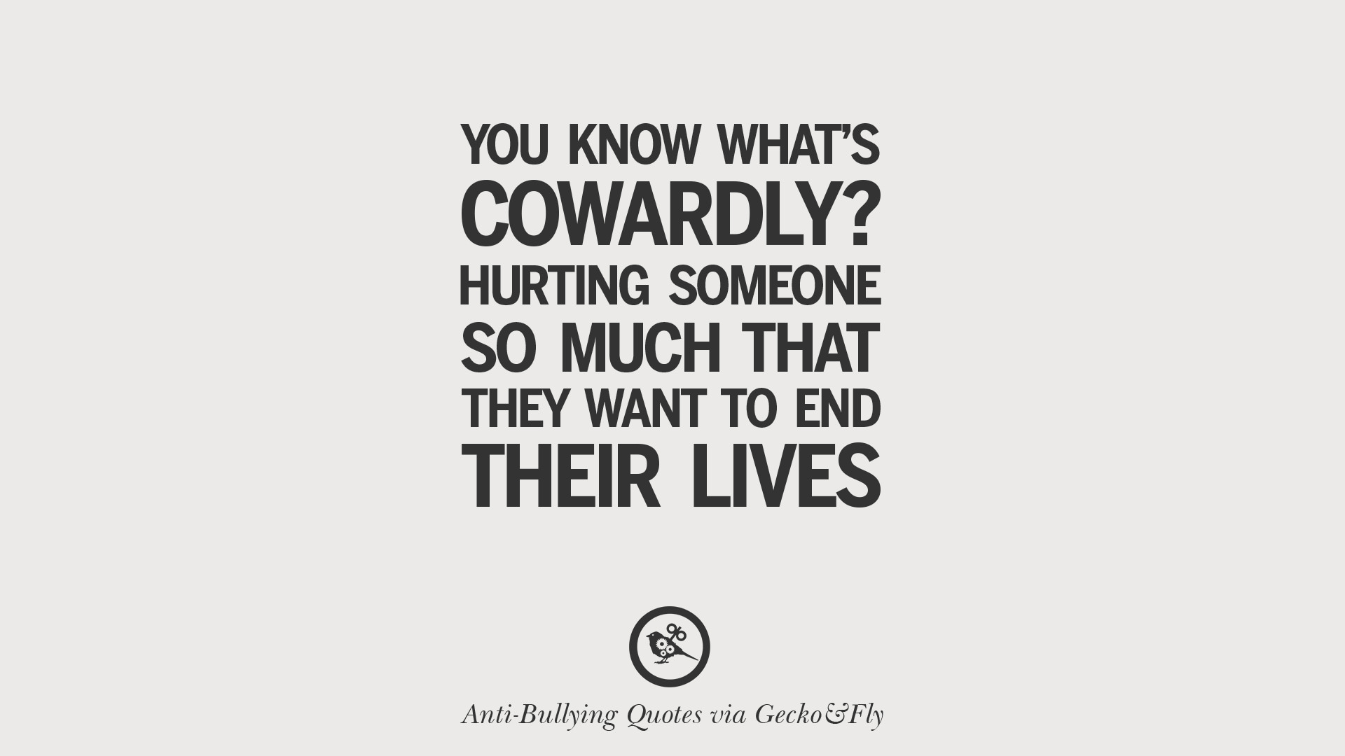 12 Quotes On Anti Cyber Bulling And Social Bullying Effects