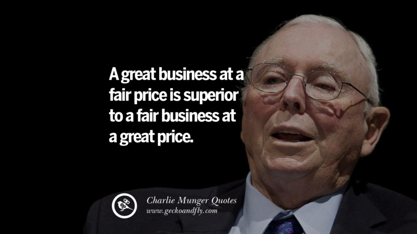 A great business at a fair price is superior to a fair business at a great price. Quote by Charlie Munger