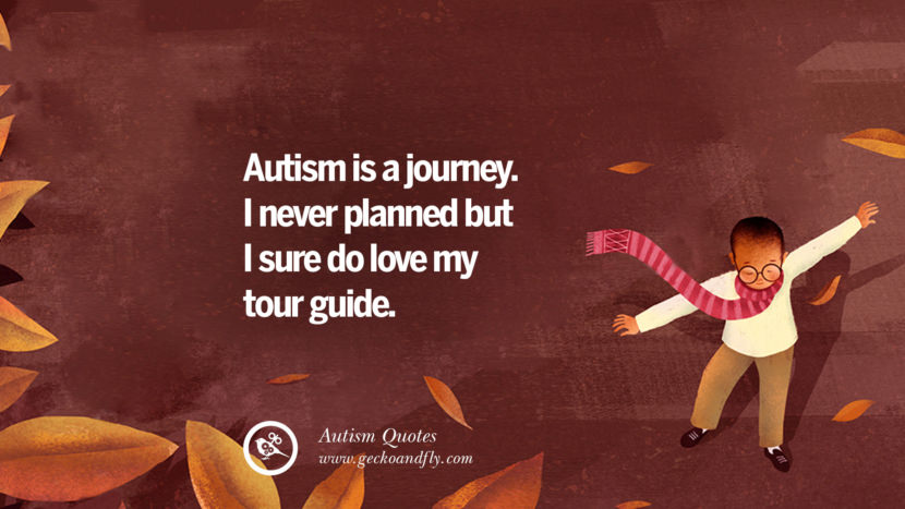 Autism is a journey. I never planned but I sure do love my tour guide.