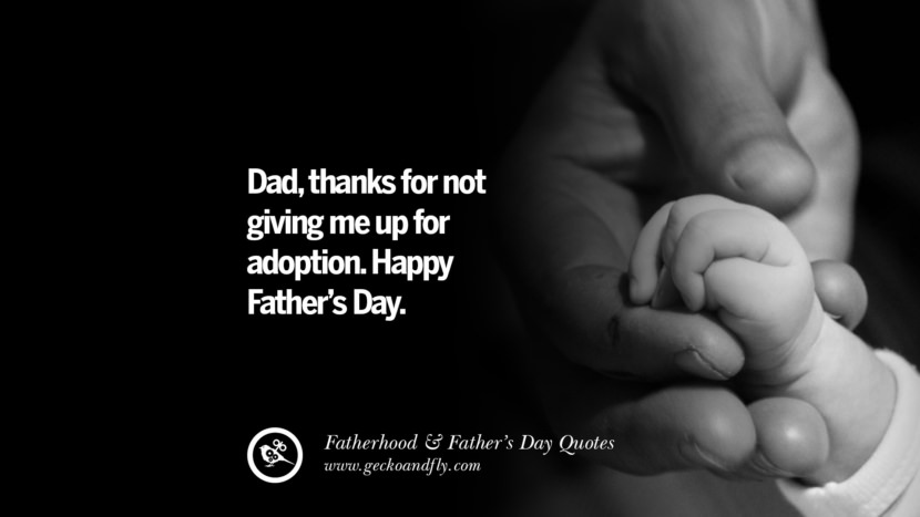 Dad, thanks for not giving me up for adoption. Happy Father's Day. Inspiring Funny Father's Day Quotes Fatherhood card messages